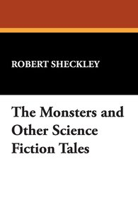 The Monsters and Other Science Fiction Tales
