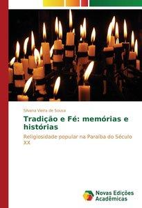 Tradição e Fé: memórias e histórias