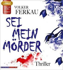 Sei mein Mörder (MP3)