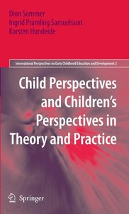 Child Perspectives and Children's Perspectives in Theory and Pra