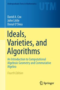 Ideals, Varieties, and Algorithms
