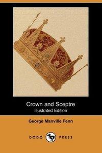 Crown and Sceptre (Illustrated Edition) (Dodo Press)
