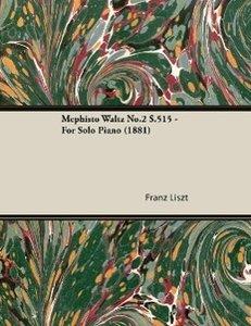 Mephisto Waltz No.2 S.515 - For Solo Piano (1881)