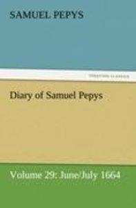 Diary of Samuel Pepys - Volume 29: June/July 1664