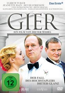 Gier - Der Fall des Hochstaplers Dieter Glanz