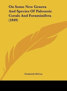 On Some New Genera And Species Of Paleozoic Corals And Foraminif