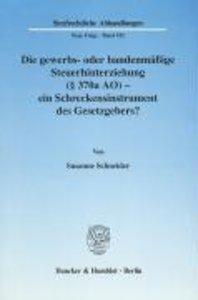 Die gewerbs- oder bandenmäßige Steuerhinterziehung (§ 370a AO) -