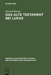 Das Alte Testament bei Lukas