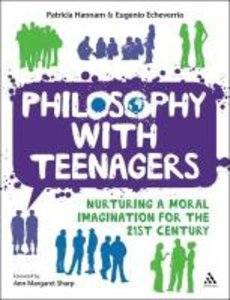 Philosophy with Teenagers: Nurturing a Moral Imagination for the