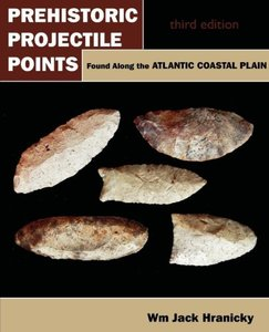 Prehistoric Projectile Points Found Along the Atlantic Coastal P