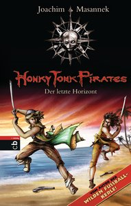 Honky Tonk Pirates 06 - Der letzte Horizont