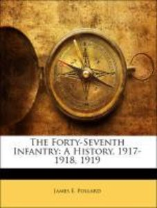 The Forty-Seventh Infantry: A History, 1917-1918, 1919