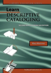 Learn Descriptive Cataloging Second North American Edition (Libr