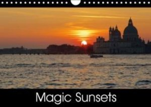 Magic Sunsets (Wall Calendar 2015 DIN A4 Landscape)