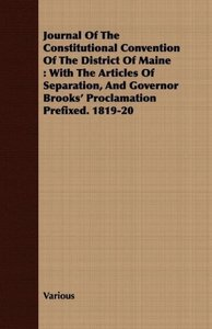 Journal Of The Constitutional Convention Of The District Of Main