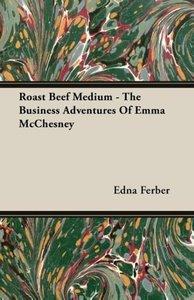 Roast Beef Medium - The Business Adventures Of Emma McChesney