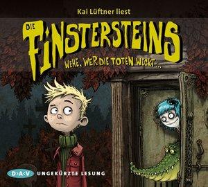 Die Finstersteins - Teil 01: Wehe, wer die Toten weckt...