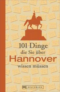 101 Dinge, die Sie über Hannover wissen müssen