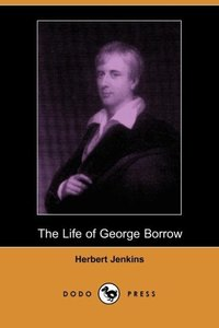 LIFE OF GEORGE BORROW (DODO PR