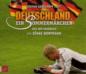 Deutschland.Ein Sommermärchen.Das WM-Tagebuch