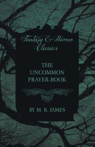 The Uncommon Prayer-Book (Fantasy and Horror Classics)