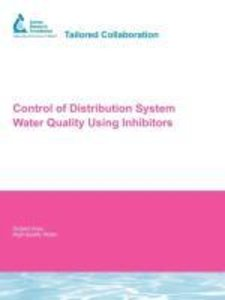 Control of Distribution System Water Quality Using Inhibitors