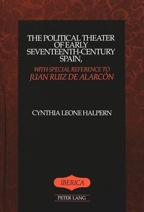 The Political Theater of Early Seventeenth-Century Spain, with S