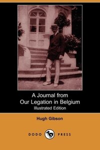 A Journal from Our Legation in Belgium (Illustrated Edition) (Do