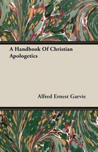 A Handbook Of Christian Apologetics