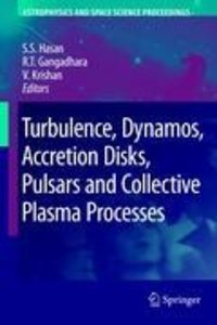 Turbulence, Dynamos, Accretion Disks, Pulsars and Collective Pla