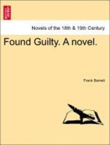 Found Guilty. A novel. Vol. I.