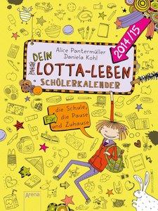 Dein Lotta-Leben. Schülerkalender. Für die Schule, die Pause und