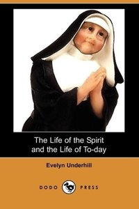 The Life of the Spirit and the Life of To-Day (Dodo Press)
