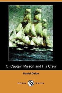 Of Captain Misson and His Crew (Dodo Press)
