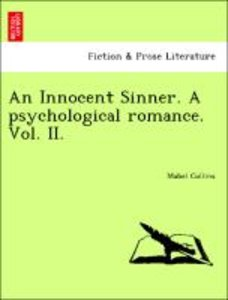 An Innocent Sinner. A psychological romance. Vol. II.