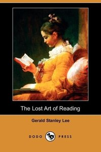 The Lost Art of Reading (Dodo Press)