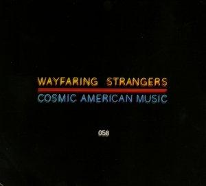 Wayfaring Strangers-Cosmic American Music