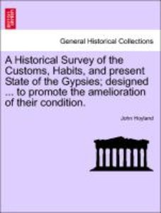 A Historical Survey of the Customs, Habits, and present State of