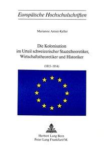 Die Kolonisation im Urteil schweizerischer Staatstheoretiker, Wi