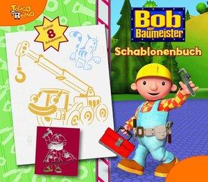 Bob der Baumeister. Mein Schablonenbuch