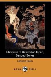 Glimpses of Unfamiliar Japan, Second Series (Dodo Press)