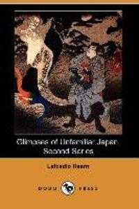 Glimpses of Unfamiliar Japan, Second Series (Dodo Press)