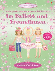 Mein großes Anziehpuppen-Stickerbuch: Im Ballett und Freundinnen