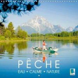 Pêche - Eau, calme et nature (Calendrier mural 2015 300 × 300 mm