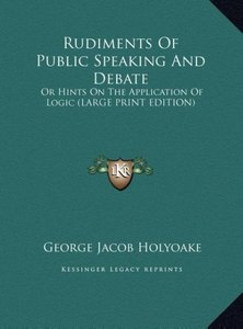 Rudiments Of Public Speaking And Debate