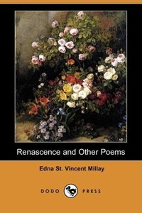 Renascence and Other Poems (Dodo Press)