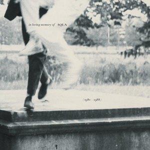 In Loving Memory Of Aqua (1982-1988