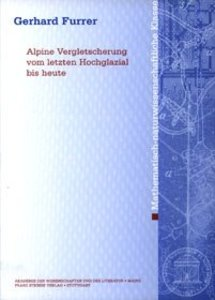 Alpine Vergletscherung vom letzten Hochglazial bis heute