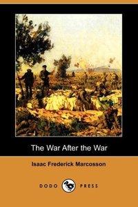 WAR AFTER THE WAR (DODO PRESS)