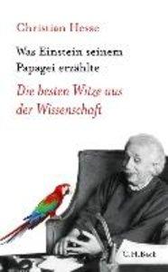 Hesse, C: Was Einstein seinem Papagei erzählte
